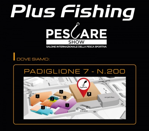 Plus Fishing - Pescare Show Vicenza 2017... Vi aspettiamo numerosi!