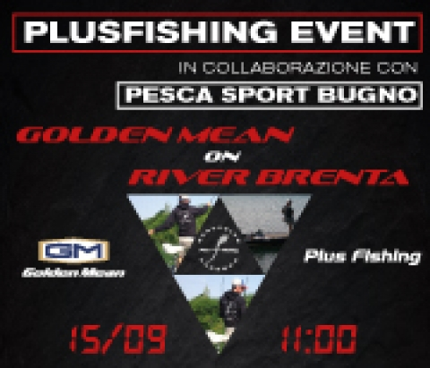 Plusfishing Event - Goldenmean on River Brenta